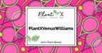 Plantx宣布网球冠军和企业家Venus Williams担任公司大使