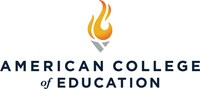 American College of Education is an accredited, completely online college specializing in affordable programs in education, nursing, healthcare, leadership and business. ACE, headquartered in Indianapolis, offers more than70 programs for adult students to pursue doctorate, master's or bachelor's degrees, along withmicro-credentials andgraduate-level certificate programs.Learn more at ace.edu. (PRNewsfoto/American College of Education)