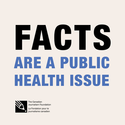 Facts are a public health issue (CNW Group/Canadian Journalism Foundation)