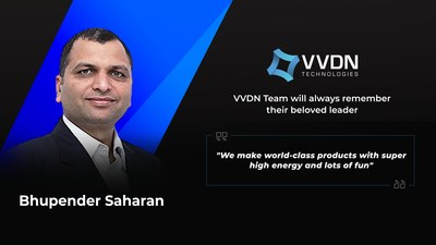VVDN announces untimely demise of the Co-founder & CEO, Bhupender Saharan.