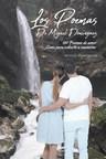 Miguel Domínguez's new book Los Poemas de Miguel Domínguez, a compendium of heartfelt poems that reflect a fervent and steadfast romantic love