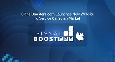 SignalBoosters.com lance un nouveau site Web afin de desservir le marché canadien (PRNewsfoto/Signal Boosters)