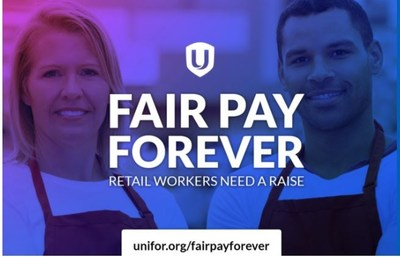 Fair Pay Forever. Retail workers need a raise. (CNW Group/Unifor)