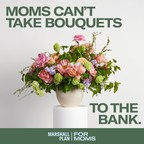 """Marshall Plan For Moms Launches """"Moms Deserve More Flower Store"""" Highlighting What Moms Really Need This Mother's Day"""