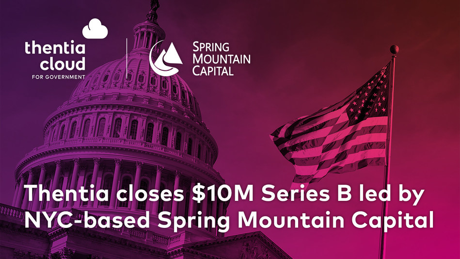 Thentia, leader in GovTech SaaS, raises $10M Series B round led by New York-based Spring Mountain Capital with participation from BDC Capital