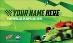 MTN DEW® Celebrates the Return of the Indianapolis 500 with...