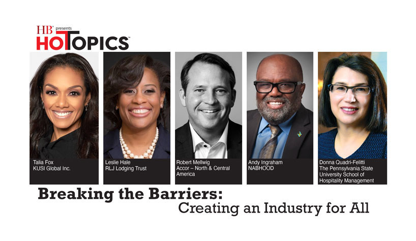 Hotel Business Hot Topics Breaking the Barriers: Creating an Industry for All