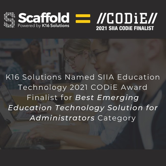 K16 Solutions Named SIIA Education Technology 2021 CODiE Award Finalist for Best Emerging Education Technology Solution for Administrators Category