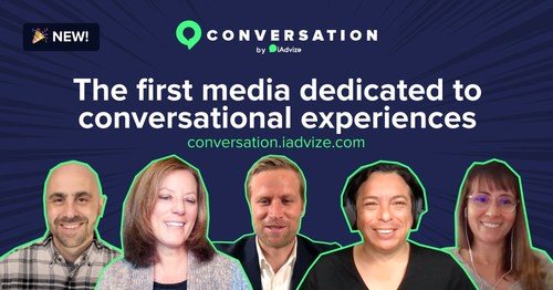 iAdvize launches the first media dedicated to conversational experiences entitled Conversation.