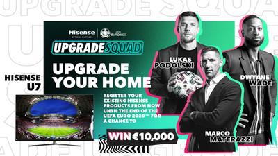 Dwyane Wade inicia oficialmente a campanha #UpgradeYourHome da Hisense, convocando as lendas do futebol europeu, como Marco Materazzi e Lukas Podolski para trazer a temporada de renovações para a Europa. (PRNewsfoto/Hisense)