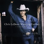 Legendary Entertainer And Rodeo World Champion Chris LeDoux's Life And Legacy Celebrated With New Vinyl And Digital Album, 'Wyoming Cowboy - A Collection,' Filled With Hits, Fan Favorites, Rarities, Live And Studio Gems, Marking 50 Years Since Debut Release