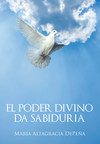 Maria Altagracia Depeña's new book El Poder Divino da Sabiduría,...