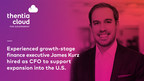 Thentia, VC-backed global leader in GovTech SaaS, names James Kurz as CFO as it expands U.S. coverage