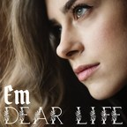 Sound of LA Singer/Songwriter Em Plunges Listeners Into a Whirlpool of Warm Optimism with Her Intoxicating and Introspective Album Dear Life