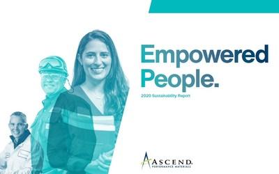 """Relatório de sustentabilidade de 2020 da Ascend, """"Empowered People"""", destaca os funcionários que defenderam e estão apoiando iniciativas nos três pilares de sustentabilidade da empresa: capacitar as pessoas, inovar soluções e operar sem comprometer. (PRNewsfoto/Ascend Performance Materials)"""