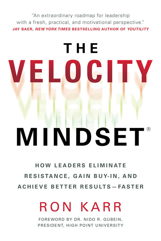 """Cover image of """"The Velocity Mindset: How Leaders Eliminate Resistance, Gain Buy-in, and Achieve Better Results―Faster"""" by Ron Karr. Courtesy of Amplify Publishing."""