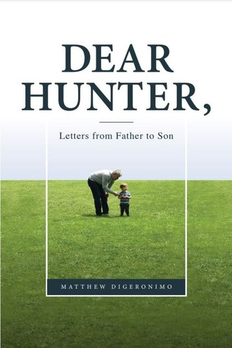 New Book Dear Hunter, Letters from Father to Son Lovingly Shares