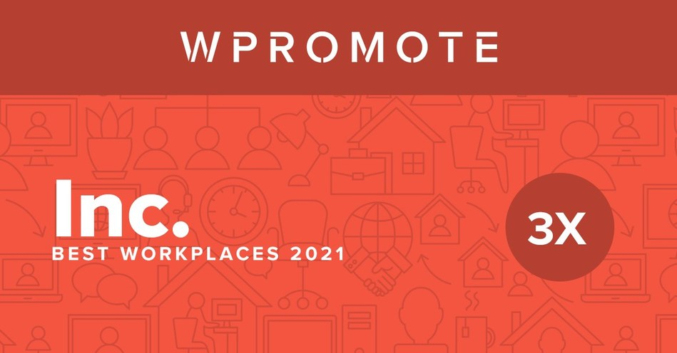 Wpromote Lands On Inc. Magazine's Annual List Of Best Workplaces 2021 For the Third Year