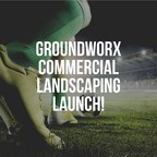 GroundWorx® Commercial Landscaping Launch...