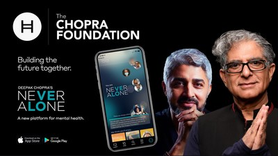 Chopra Foundation Launches Never Alone App To Support Mental and Emotional Wellness. Free App, Built Using the Hedera Consensus Service, Now Available on the Apple App And Google Play Stores. Never Alone Summit to be held virtually on May 21st.