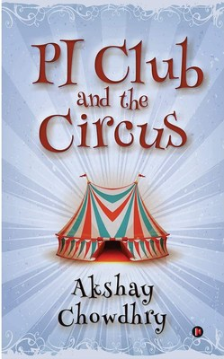 PI Club and the Circus - A children Mystery Book by Akshay Chowdhry