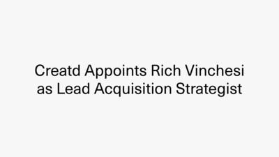 Creatd Appoints Rich Vinchesi as Lead Acquisition Strategist