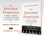 """David P. Meyer's """"The Investor Protector"""" Now Available..."""