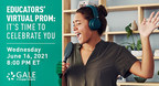 Gale to Host Educators' Virtual Prom to Celebrate the End of the...