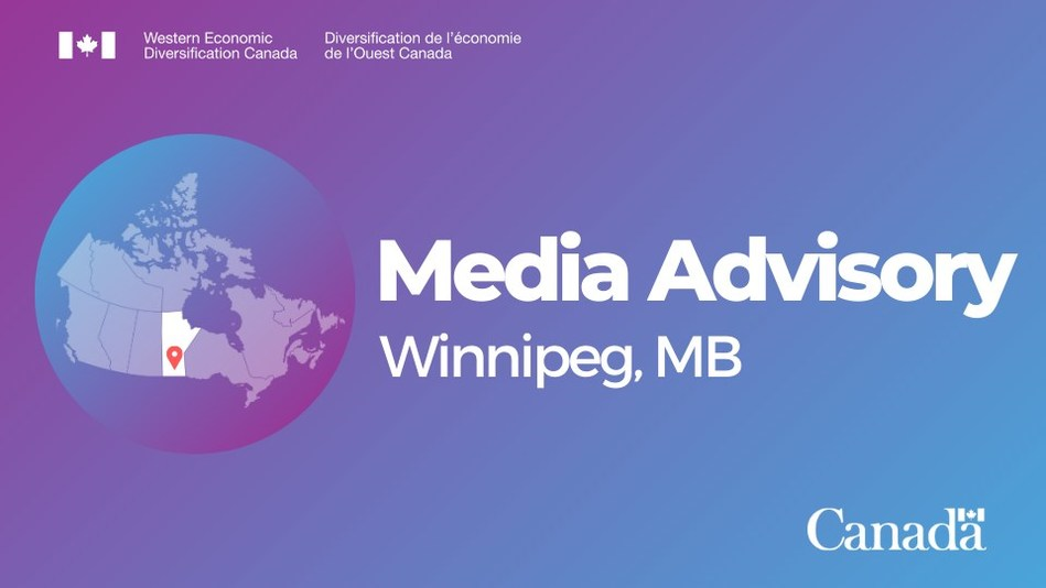 Government of Canada announces investments supporting business scale-up and productivity in Manitoba (CNW Group/Western Economic Diversification Canada)