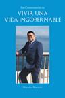 """Macario Morales' new book """"Las Consecuencias De Vivir Una Vida..."""