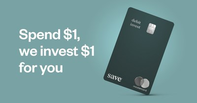 Save® Makes First Matching Investments for Customers' Debit Invest Card