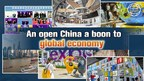 CGTN: An open China is a boon to global economy...