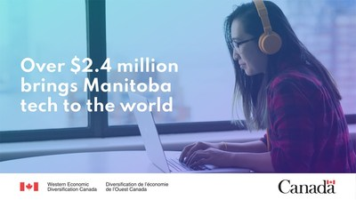 Government of Canada announces investments for business scale-up and productivity in Manitoba (CNW Group/Western Economic Diversification Canada)