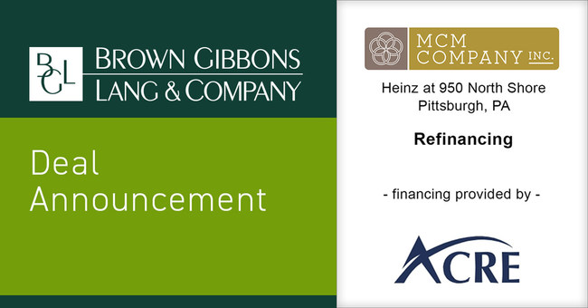 Brown Gibbons Lang & Company (BGL) is pleased to announce the financial closing of Heinz at 950 North Shore for MCM Company, Inc. (MCM). BGL's Real Estate Advisors team served as the exclusive financial advisor to MCM in the transaction. The property was refinanced with Asia Commercial Real Estate (ACRE) in order to retire the existing senior loan with Basis Investment Group and extend the maturity of the loan beyond the contractual compliance period with the historic tax credit investor. (PRNewsfoto/Brown Gibbons Lang & Company)