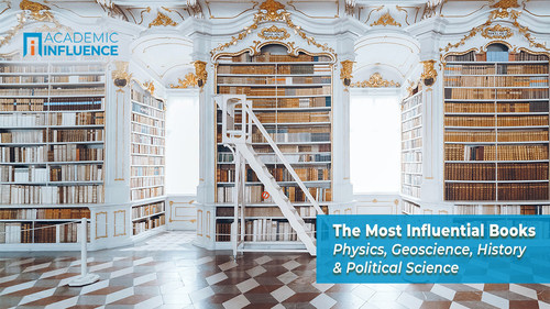 Whether new or old, these are the physics, geoscience, history, and political science books that are influencing their fields of study today…