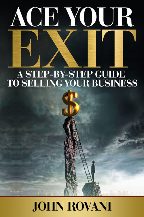 Ace Your Exit, A Step-by-Step Guide to Selling Your Business