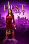 Homestead Entertainment and Dennis L. Reed Release First Lady 3 in its Third Installment of Urban Films for 2021