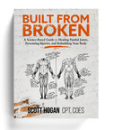 """Corrective Exercise Book """"Built from Broken"""" Promises to Help Rebuild Joints and Relieve Pain Naturally"""
