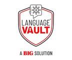 BIG Launches LanguageVault® , Extends Client's Data Security...