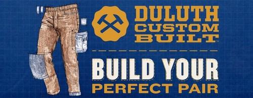 Duluth Custom Built™