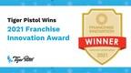 Tiger Pistol Wins Distinguished 2021 Franchise Innovation Award...