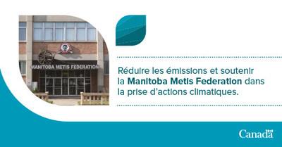 La Fédération des Métis du Manitoba lutte contre les changements climatiques avec l'aide du Fonds pour une économie à faibles émissions de carbone et du Fonds d'action et de sensibilisation pour le climat. (Groupe CNW/Environnement et Changement climatique Canada)
