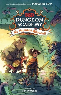 Dungeons & Dragons: Dungeon Academy: No Humans Allowed! is written by Madeline Roux with art from Tim Probert.