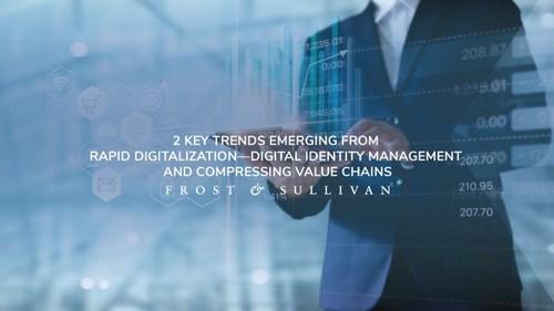 Webinar on Rapid digitalization - Digital Identity Management and Compressing Value Chains (PRNewsfoto/Frost & Sullivan)