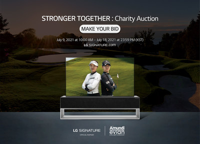 """LG SIGNATURE SUPPORTS WORTHY CAUSE WITH""""STRONGER TOGETHER"""" CHARITY AUCTION"""