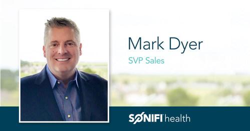 Mark Dyer, Senior Vice President of Sales for SONIFI Health