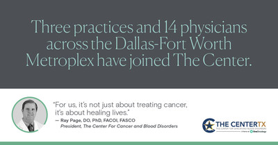 The Center for Cancer and Blood Disorders expands across the Dallas-Fort Worth Metroplex.
