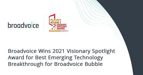 Broadvoice Wins 2021 Visionary Spotlight Award for Best Emerging Technology Breakthrough for Broadvoice Bubble