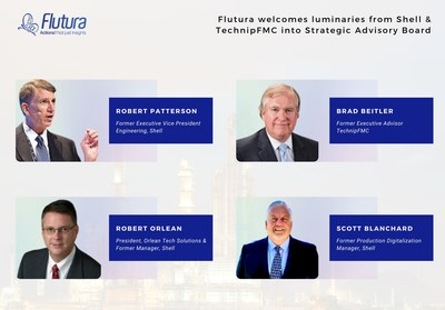 Robert Pattinson (former VP Engineering, Shell), Brad Beitler (former VP technology & R&D, TFMC), Robert Orlean (founder Orlean Technologies) and Scott Blanchard (former Unconventional Digital Excellence Mgr, Shell) join Flutura's strategic advisory board.