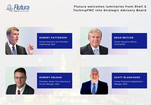 Robert Patterson (former EVP, Engineering, Shell), Brad Beitler (former VP technology & R&D, TFMC), Robert Orlean (founder Orlean Technologies) and Scott Blanchard (former Unconventional Digital Excellence Mgr, Shell) join Flutura's strategic advisory board.